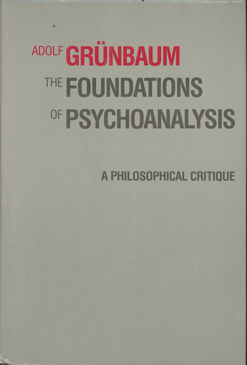 The Foundations of Psychoanalysis: A Philosophical Critique - inscribed to Richard M. Gale. Adolf Grunbaum.