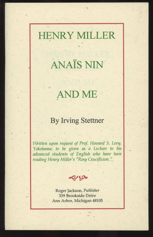 Henry Miller, Anais Nin and Me