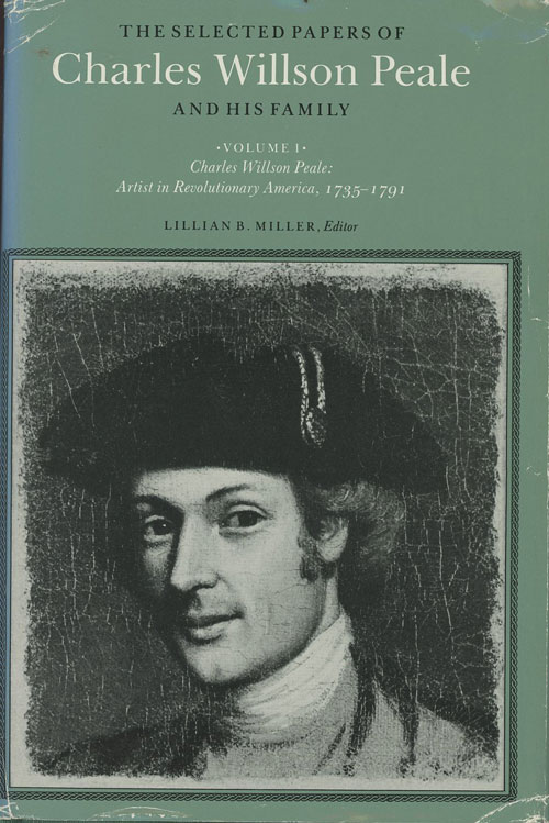 The Selected Papers of Charles Willson Peale and His Family...