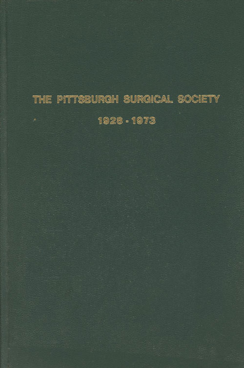 The Pittsburgh Surgical Society, 1928-1973