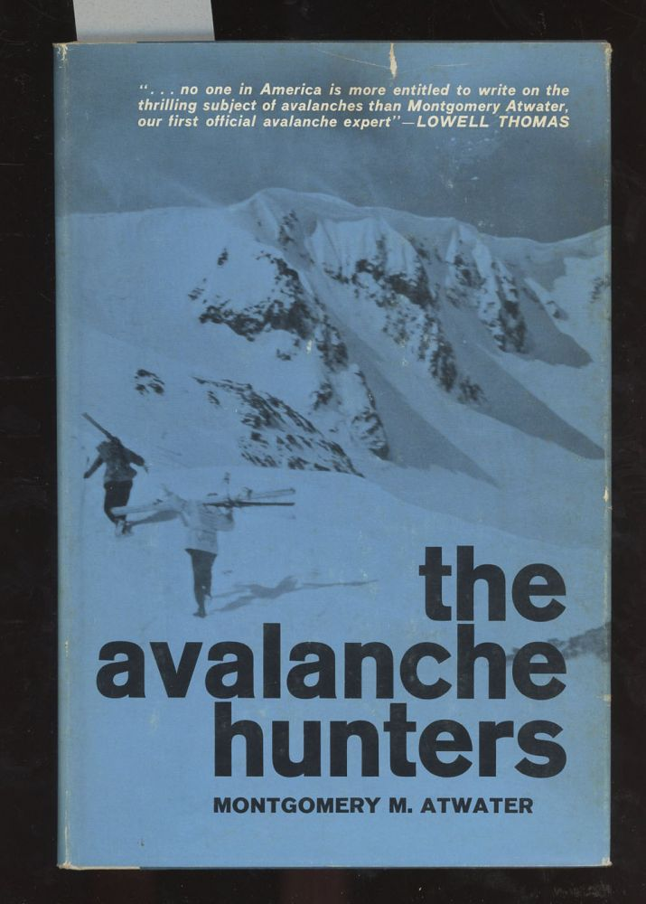 The Avalanche Hunters. Montgomery M. Atwater, Lowell Thomas.