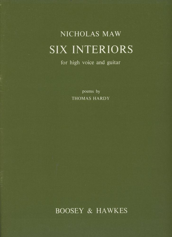 Six Interiors for High Voice and Guitar. Nicholas Maw, Thomas Hardy.