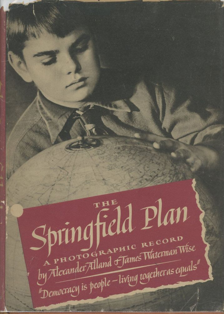 The Springfield Plan: A Photographic Record. Alexander Alland, text James Waterman Wise.