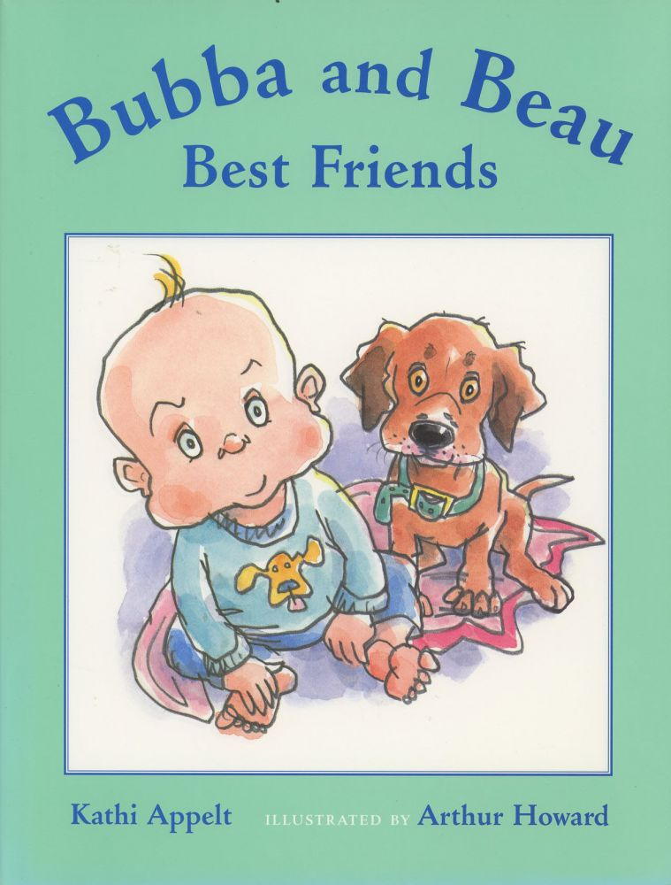 Bubba and Beau, Best Friends (Signed first edition). Kathi Appelt, Arthur Howard.