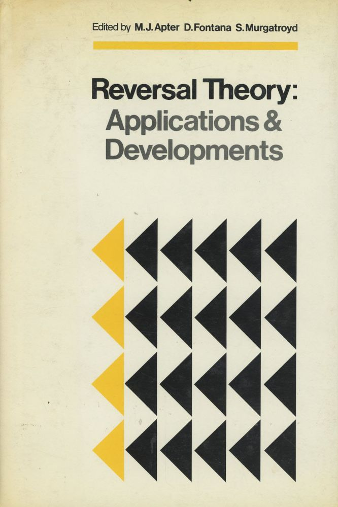 Reversal Theory: Applications and Development. M. J. Apter, S. Murgatroyd D. Fontana, eds.