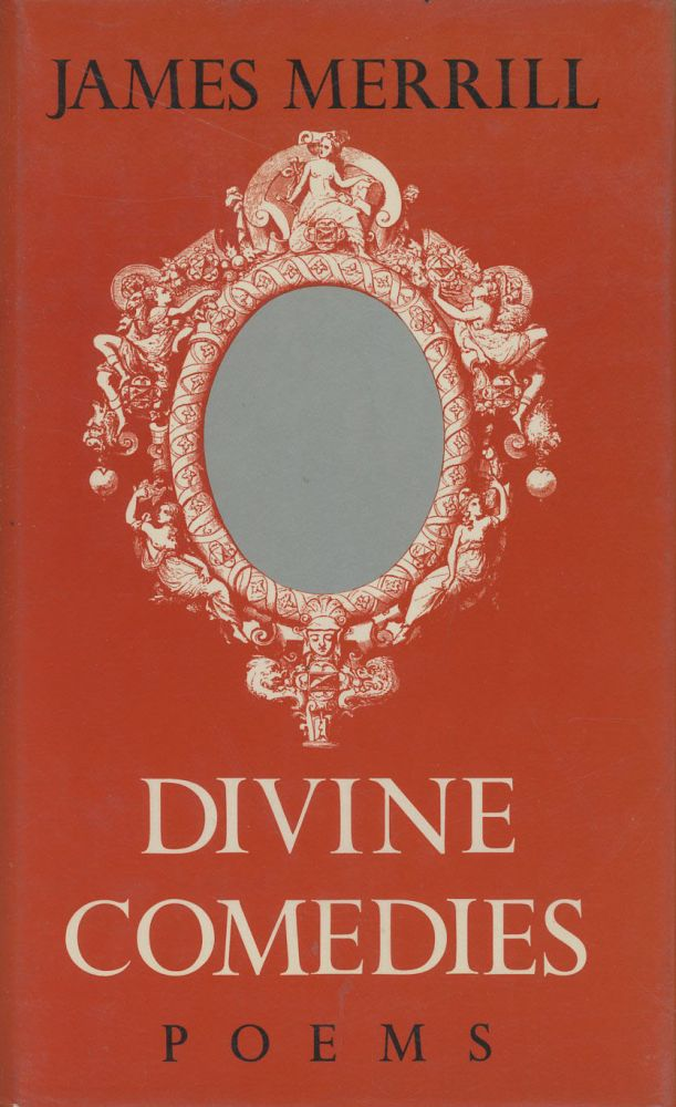 Divine Comedies: Poems (First edition). James Merrill.