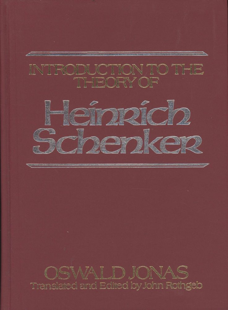 Introduction to the Theory of Heinrich Schenker: The Nature of the Musical Work of Art (Music Series). Oswald Jonas, John Rothgeb.