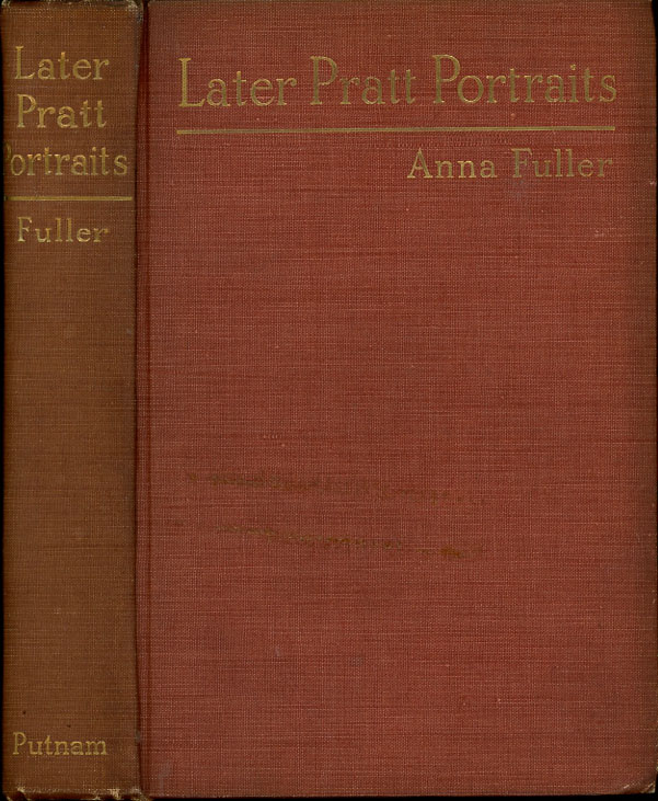 Later Pratt Portraits, Sketched in a New England Suburb. Anna Fuller.