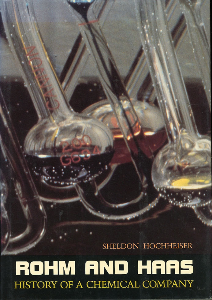 Rohm and Haas: History of a Chemical Company (with correspondence from Chairman of Rohm and Haas). Sheldon Hochheiser.