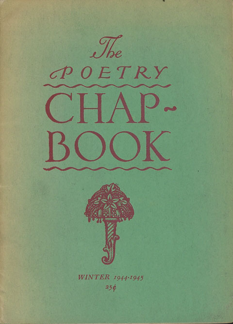 The Poetry Chap-Book, Winter 1944-1945. Bianca Bradbury, Edna L. S. Barker Louise Townsend Nicholl.