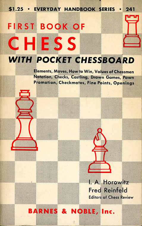 First Book of Chess, with Pocket Chessboard. I. A. Horowitz, Fred Reinfeld.