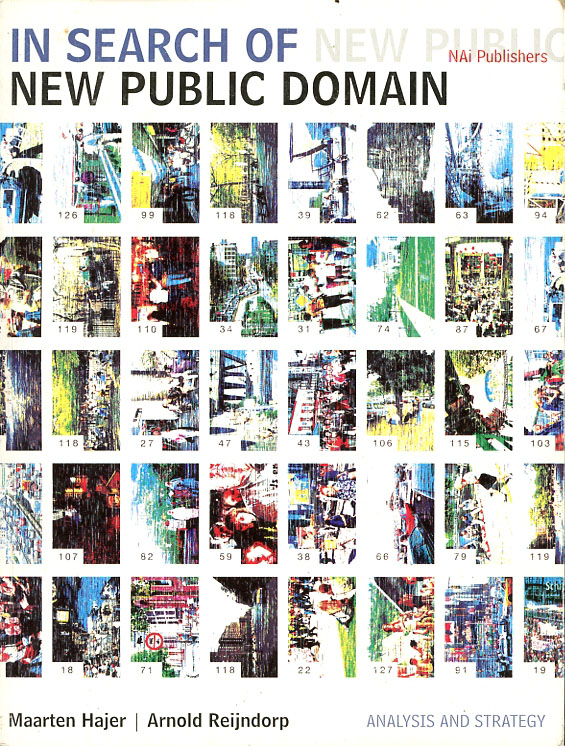 In Search of the New Public Domain. Maarten Hajer, Arnold Reijndorp.