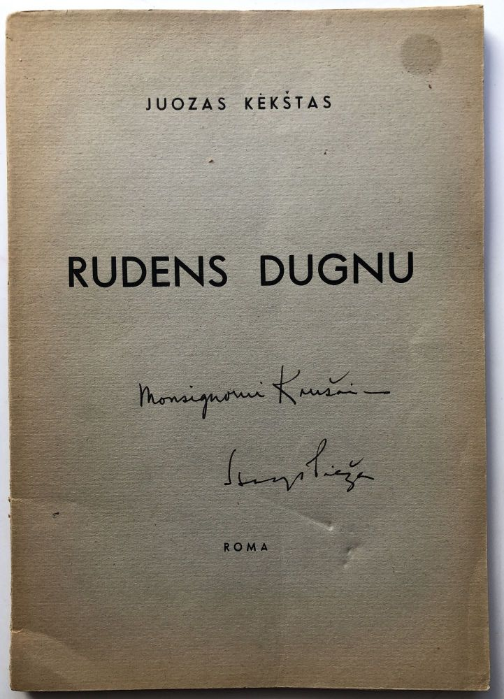 Rudens Dugnu, Antroji Lirikos Knyga / Autumn Bottoms [?] - Second Book of Verse - inscribed. Juozas Kekstas.