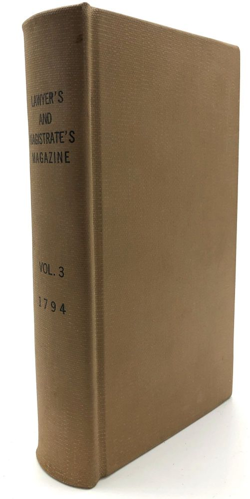 The Lawyer's and Magistrate's Magazine...Vol. III for the Year MDCCXCI (1791)