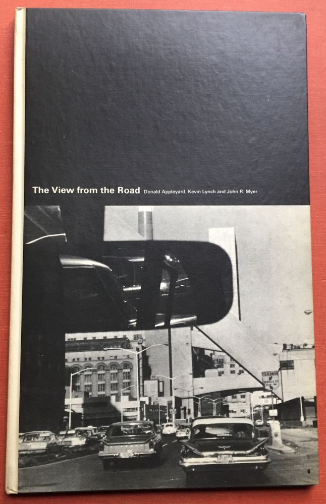 The View from the Road (1964 first edition). Donald Appleyard, Kevin Lynch, John R. Myer.
