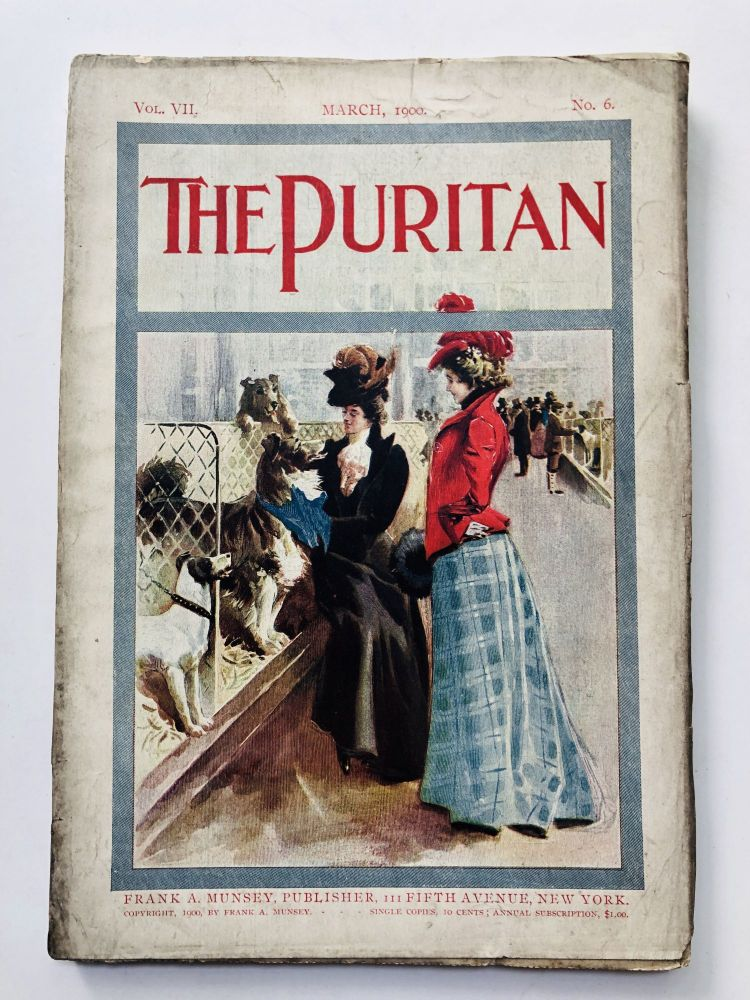 March 1900 The Puritan a Journal for Gentlewomen, with which is combined Godey's Magazine. Anne O'Hagan Carolyn Wells, Max Pemberton.