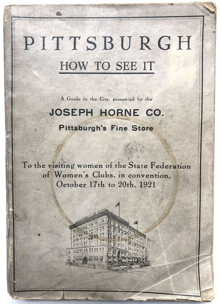 Pittsburgh, How to See It, a complete, reliable guide book with illustrations, the latest map and complete index. George T. Fleming.