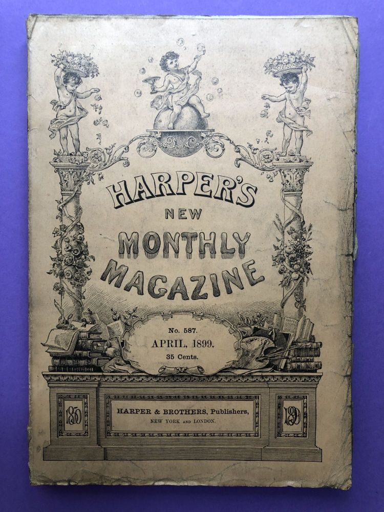 Harper's New Monthly Magazine, April 1899. Russell Sturgis Henry Cabot Lodge.