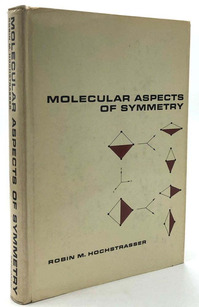 Molecular Aspects of Symmetry. Robin M. Hochstrasser.