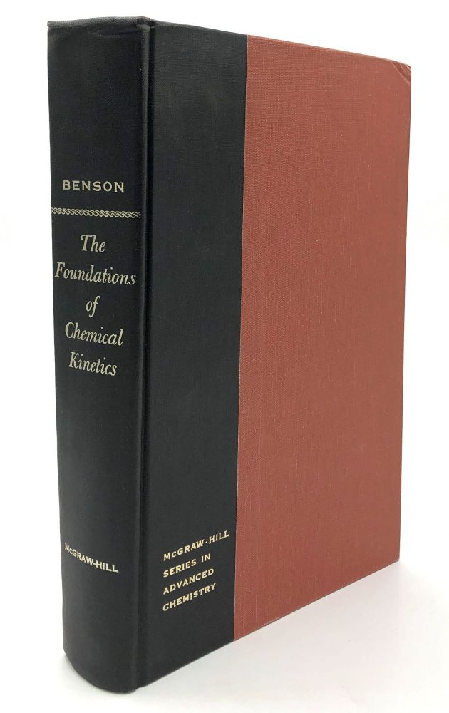 The Foundations of Chemical Kinetics. Sidney W. Benson.