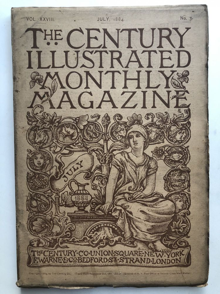 The Century Illustrated Monthly Magazine, July 1884. Julian Hawthorne Henry James, Frank R. Stockton, George W. Cable.