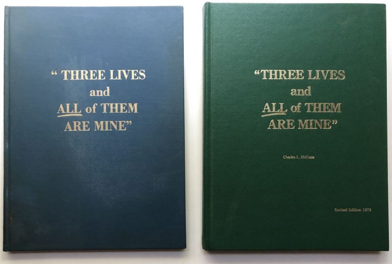 Three Lives and All of Them are Mine -- 2 copies, first edition and revised edition. Charles L. McCune.