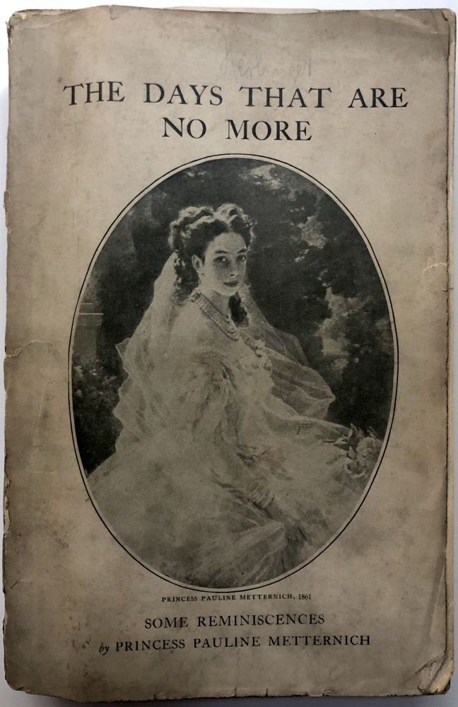 The Days That Are No More. Princess Pauline Metternich.
