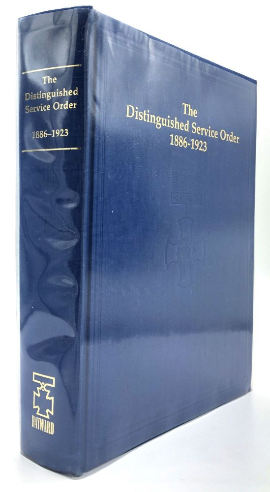 The Distinguished Service Order 1886-1923, A Complete Record of the Recipients of the Distinguished Service Order From Its Institution in 1886, to the 12th June, 1923. O'Moore Creagh, E M. Humphris.