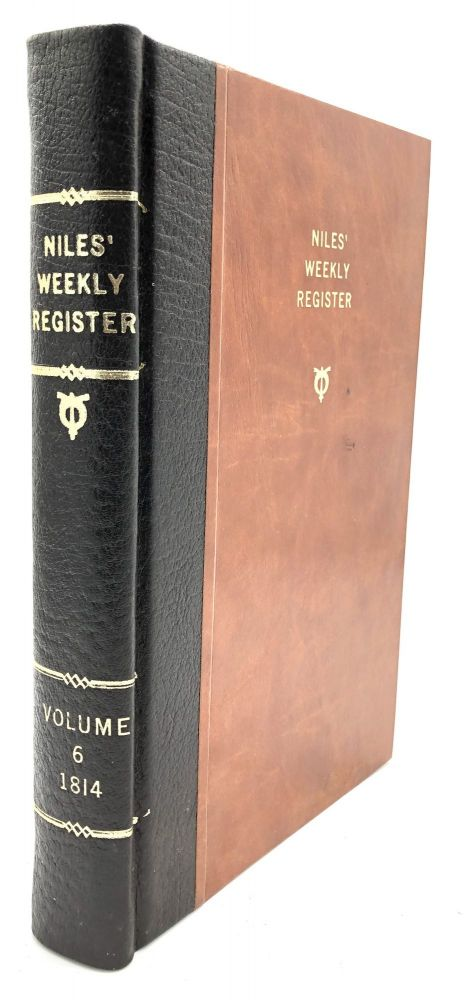 Niles' Weekly Register, Vol. VI, March - September, 1814. Hezekiah Niles, ed.