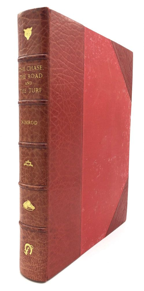 """The Chase, the Road and the Turf - in fine Bayntun binding. """"Nimrod"""", Charles James Apperley."""