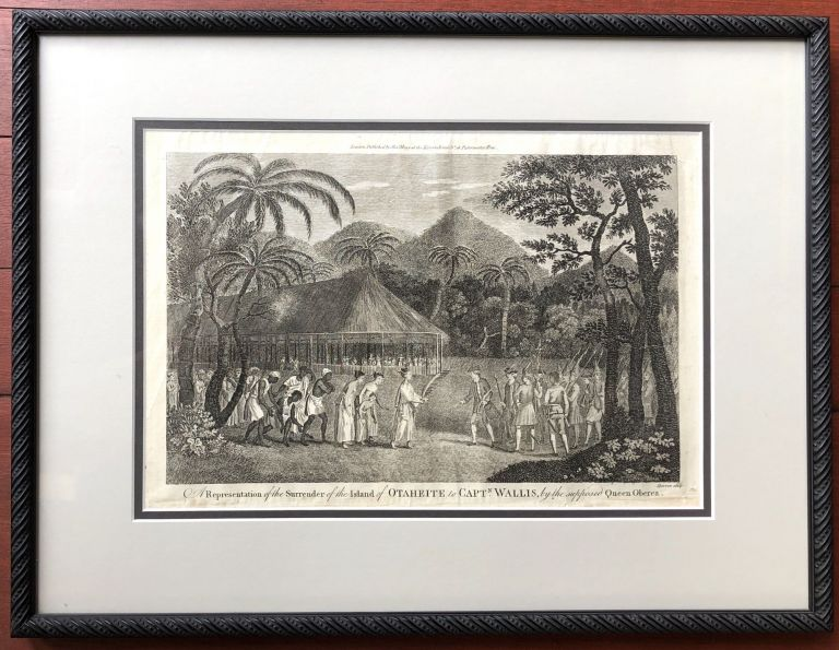 """""""A Representation of the Surrender of the Island of Otaheite to Captain Wallis, by the supposed Queen Oberea"""" (1784 framed print). Tahiti, George William Anderson, James Cook."""