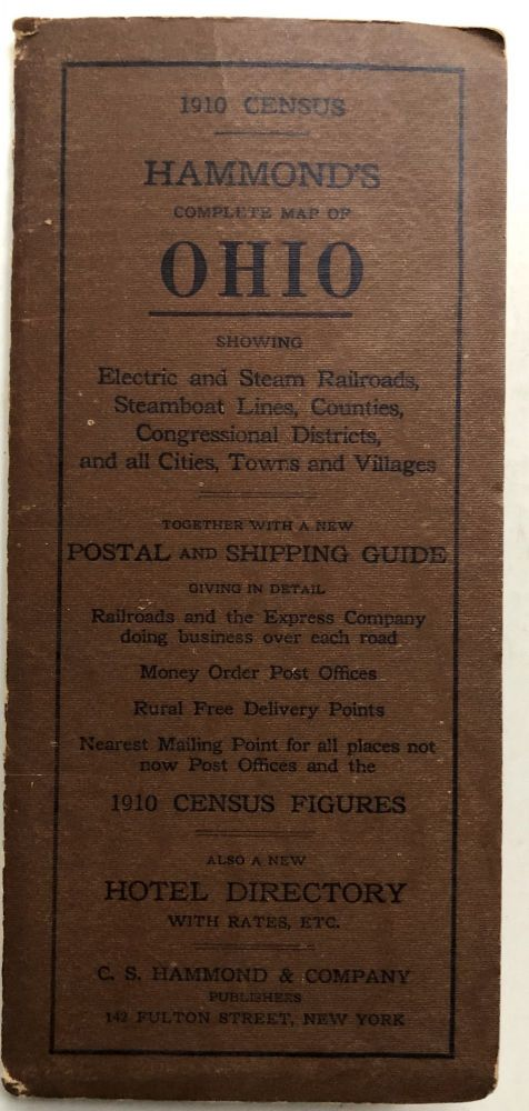 1910 Census, Hammond's Complete Map of Ohio, showing electric and steam railroads, steamboat lines, counties, congressional districts, and all cities, towns and villages...also new hotel directory with rates, etc. C. S. Hammond.