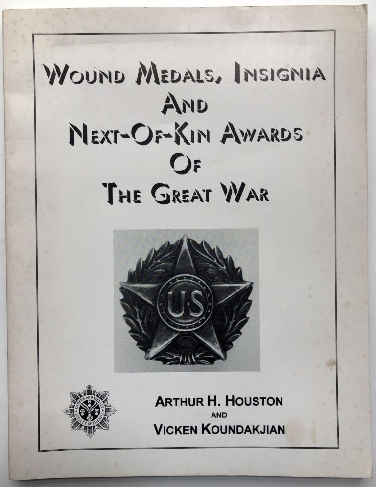 Wound medals, Insignia and Next-of-kin awards of the Great War. Arthur H. Houston, Vicken Koundakjian.