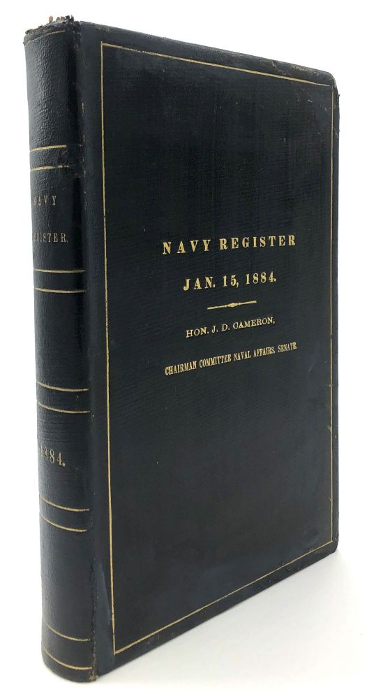 Register of the Commissioned and Warrant Officers of the Navy of the United States including officers of the Marine Corps, to January 15, 1884 - J. D. Cameron's copy