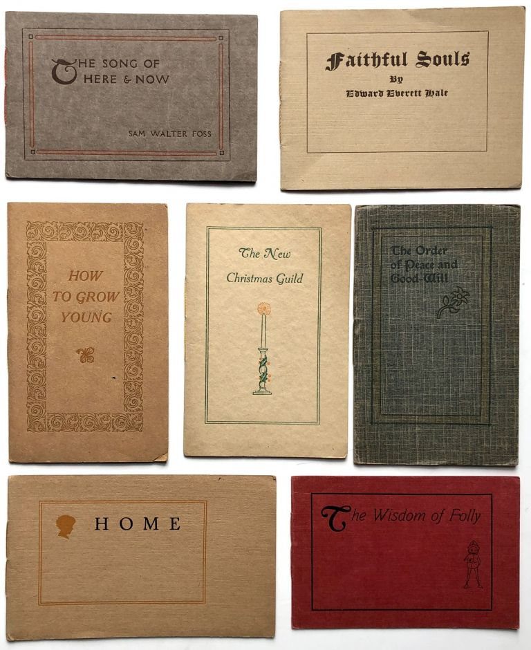 7 pamphlets printed by The School of Printing, North End Union, Boston, 1908-1911: How to Grow Young (Hale, 1911); The Wisdom of Folly (Fowler, 1909), Home (Swain, 1908), The New Christmas Guild (Dole, 1910), The Order of Peace and Good Will (Dole, 1908), Faithful Souls (Hale, 1909); The Song of Here and Now (Foss, 1910). Edward Everett Hale, Ellen Thornycroft Fowler, Charles Swain, Sam Walter Foss Charles F. Dole.