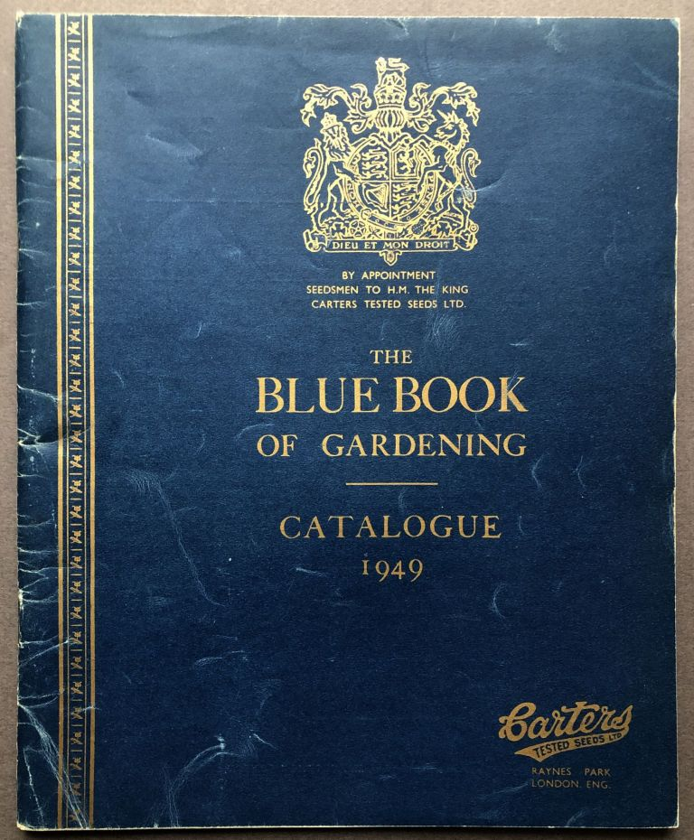 The Blue Book of Gardening, Catalogue 1949. Carters Tested Seeds Ltd.