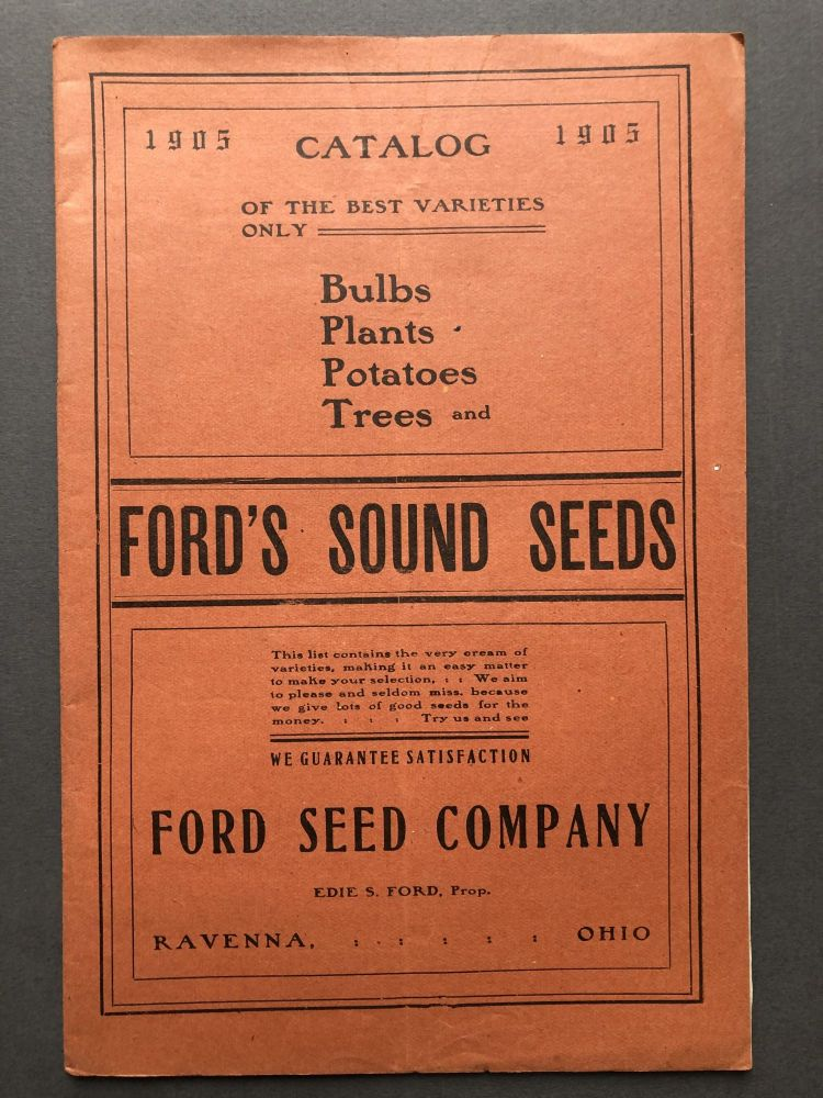 Ford's Sound Seeds, 1905 catalog: seeds, bulbs, plants, trees. Ford Seed Co.