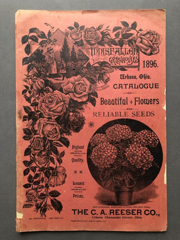 Innisfallen Greenhouses 1896 Urbana Ohio Catalogue of Beautiful Flowers & Reliable Seeds. C. A. Reeser Co.