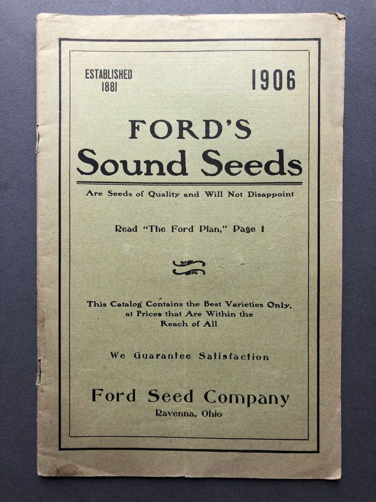 Ford's Sound Seeds, 1906 catalog: seeds, bulbs, plants, trees. Ford Seed Co.