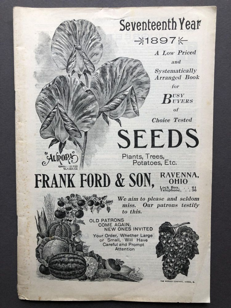 1897 catalogue: A Low Priced and Systematically Arranged Book for Busy Buyers of Choice Tested Seeds, Plants, Trees, Potatoes, Etc. Frank Ford, Ravenna Son, OH.