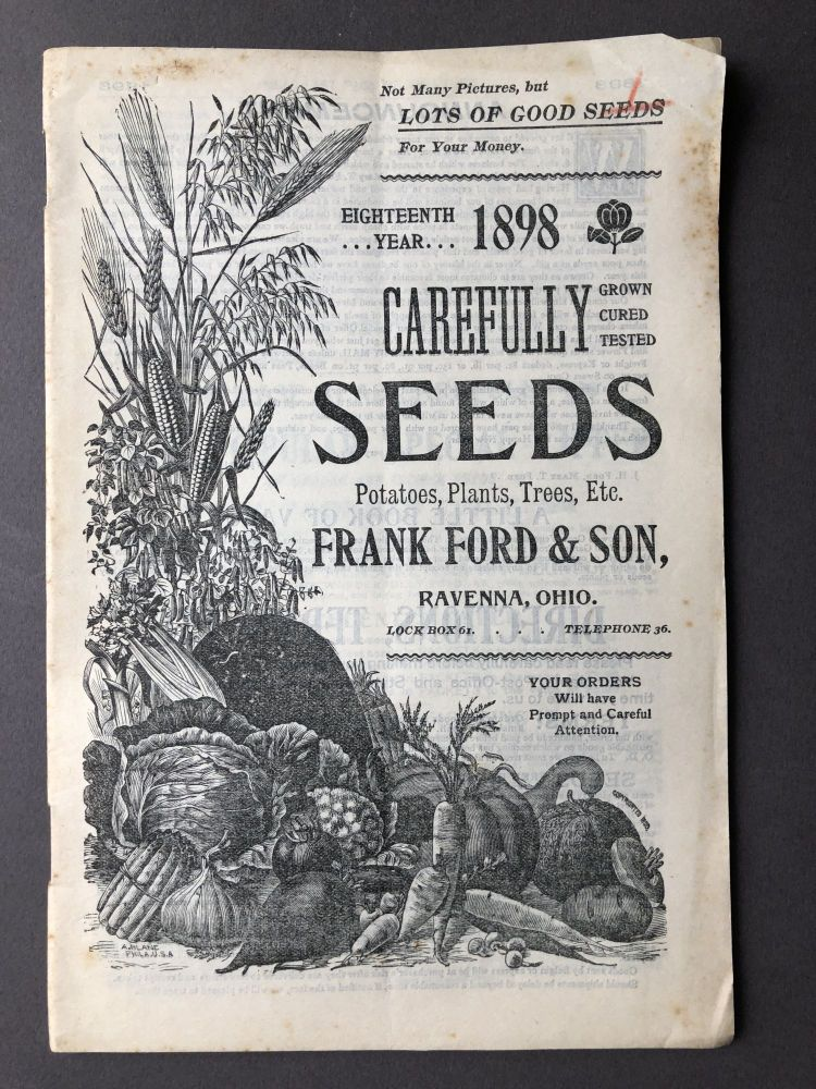 1898 catalogue: Carefully Grown, Cured, Tested Seeds, Potatoes, Plants, Trees, Etc. Frank Ford, Ravenna Son, OH.