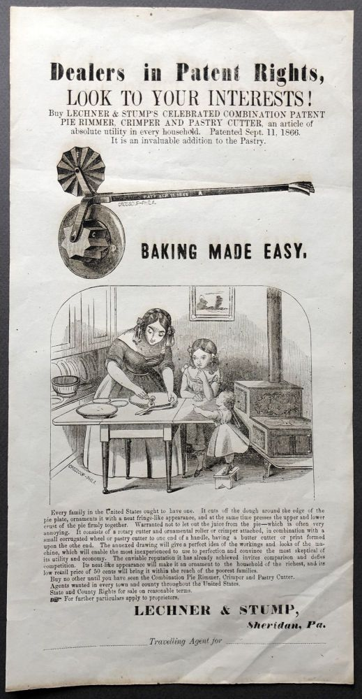 """1866 broadside advertising Lechner & Stump's patent pie rimmer, crimper and pastry cutter: """"Dealers in Patent Rights, Look to your Interests!"""""""