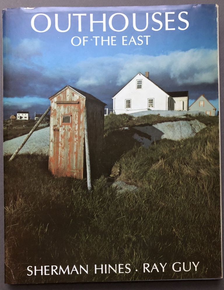 Outhouses of the East - inscribed to a good friend. Sherman Hines, Ray Guy.