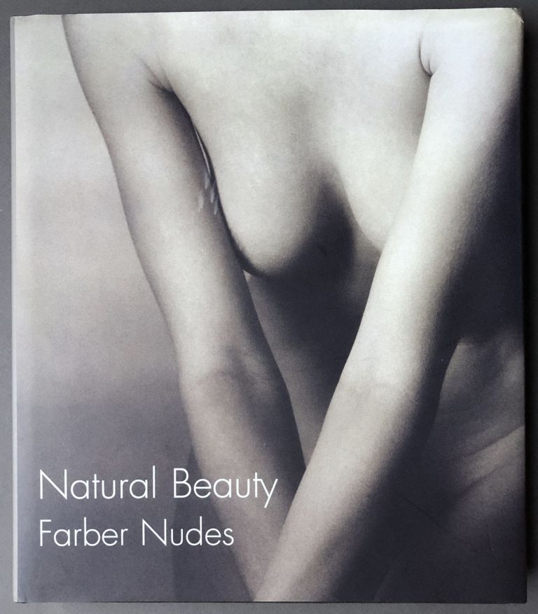 Natural Beauty, Farber Nudes -- inscribed by Farber. Robert Farber, Arnold Newman, pref.