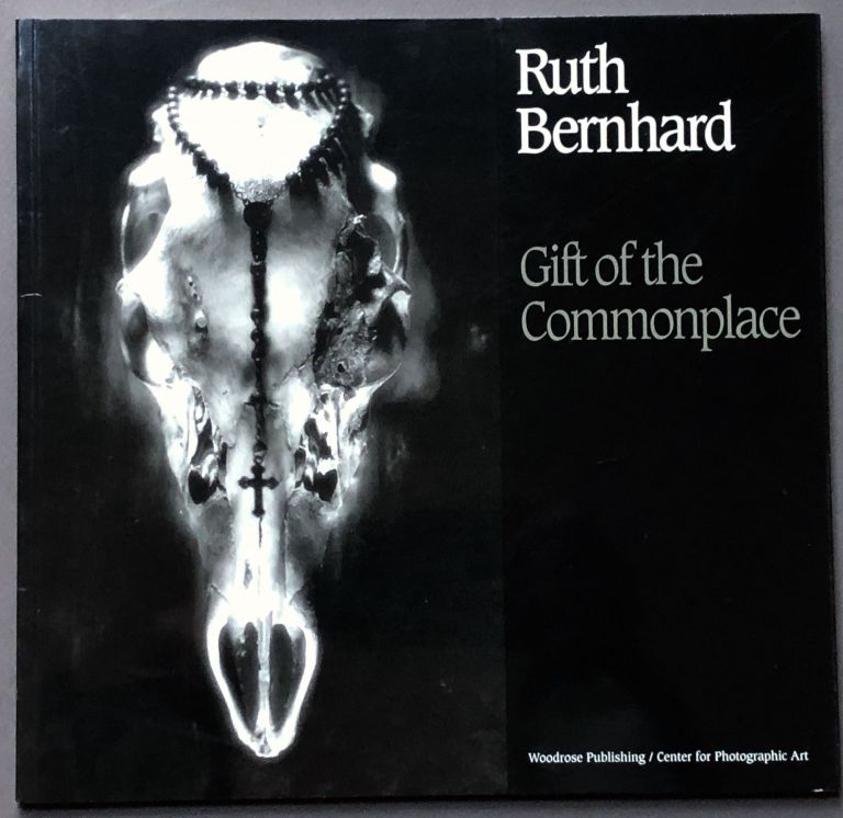 Gift of the Commonplace - signed copy. Ruth Bernhard.