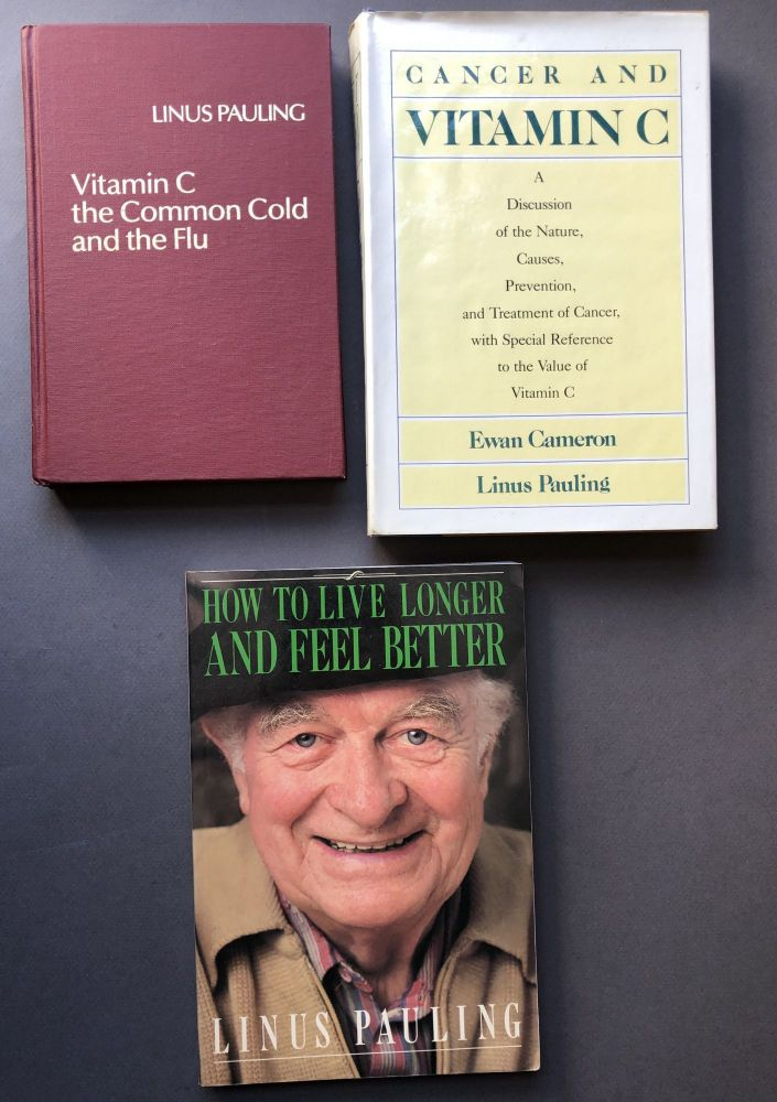 3 books inscribed by Linus Pauling: Vitamin C and the Common Cold (1976); Cancer and Vitamin C (1979); How to Live Longer and Feel Better (1986). Linus Pauling.