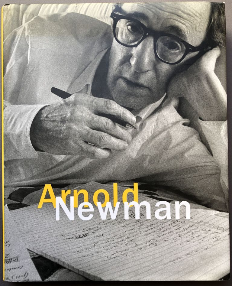 Arnold Newman - signed copy. Arnold Newman, Philip Brookman.