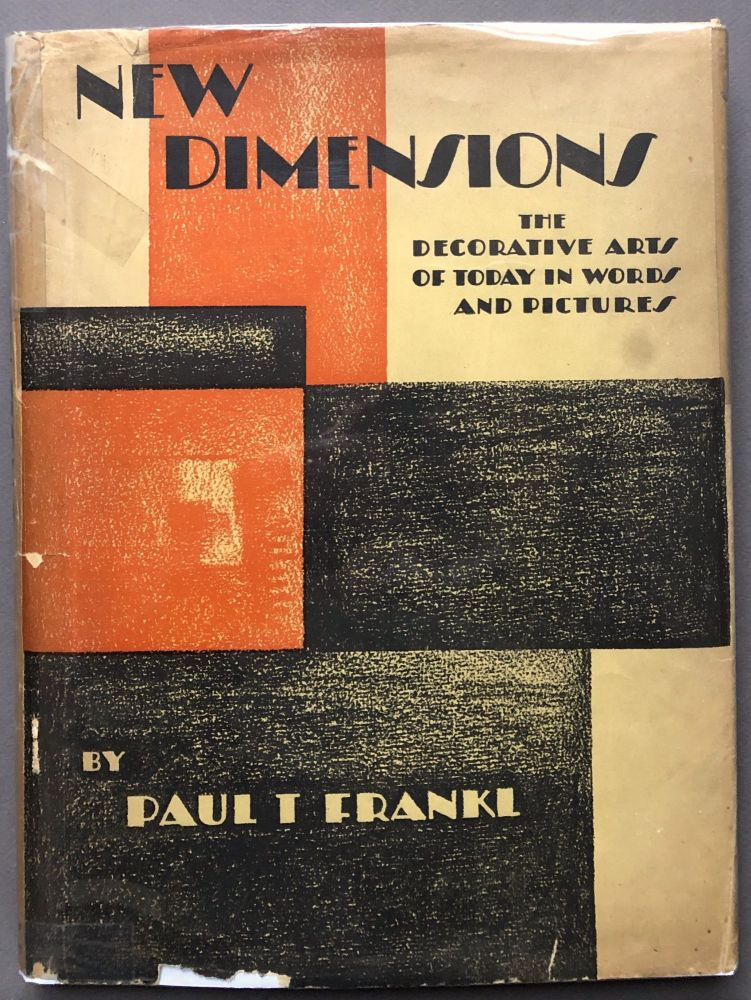 New Dimensions, the Decorative Arts of Today in Words and Pictures - first edition in dust jacket. Paul T. Frankl.