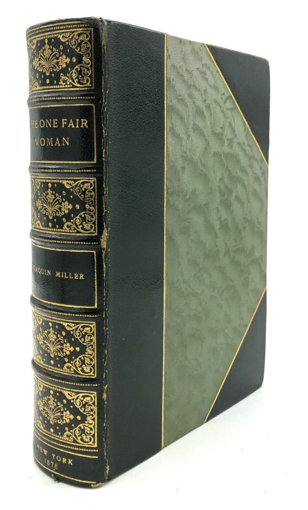 The One Fair Woman - finely bound and with tipped in letter from Miller. Joaquin Miller.
