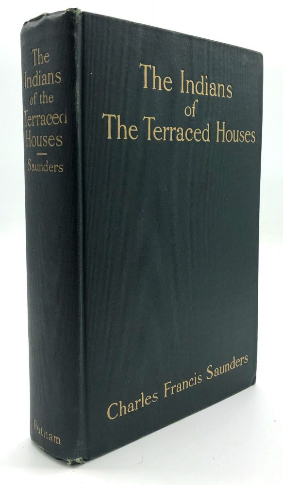 The Indians of the Terraced Houses -- inscribed to western author Idah Meacham Strobridge in 1914. Charles Francis Saunders.